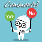 WordPress: Comments On or Comments Off?