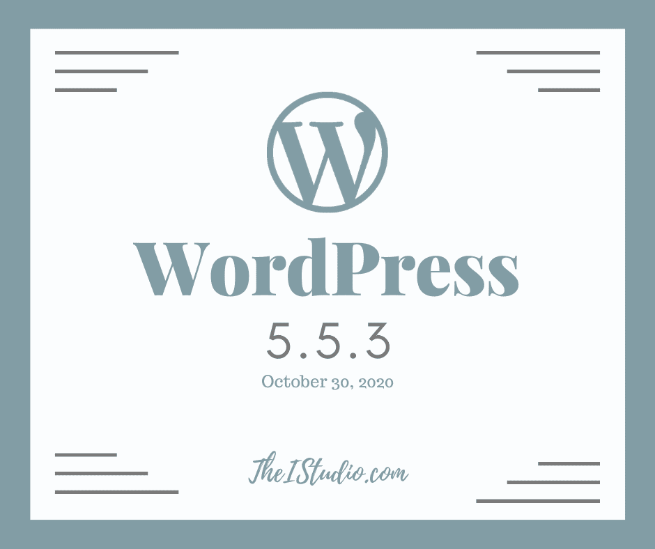 How to Update to WordPress 5.5.3 Maintenance Release (after 5.5.2 from 10/29).