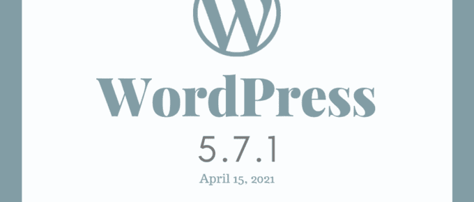How to Update to WordPress WordPress 5.7.1 Security and Maintenance Release